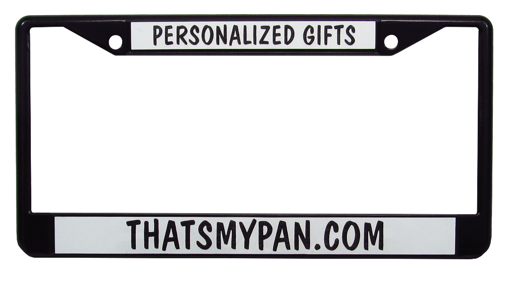 Black, Personalized License Plate Frame - $19.99 : That\'s My Pan ...
